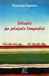 Florentin Popescu Siluete pe plajele timpului jpg