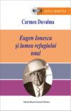 Carmen Duvalma - Eugen Ionescu şi lumea refugiului total