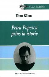 Dinu Balan Petru_popescu_prins_in_istorie