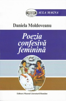 Daniela Moldoveanu – Poezia confesiva feminina