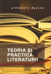 Alexandru Musina - Teoria si practica literaturii