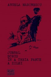 Angela Marinescu - Jurnal scris in a treia parte a zilei