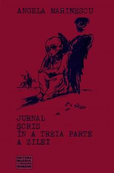 Angela Marinescu – Jurnal scris in a treia parte a zilei
