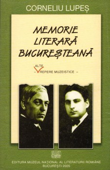 Corneliu Lupes – Memorie literara bucuresteana