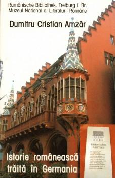 Dumitru Cristian Amzar – Istorie romaneasca traita in Germania