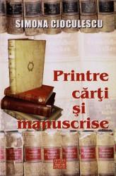 Simona Cioculescu - Printre carti si manuscrise
