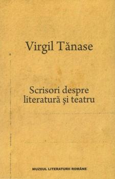 Virgil Tanase – Scrisori despre literatura si teatru