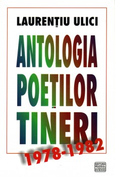 Laurentiu Ulici – Antologia poetilor tineri 1978-1982
