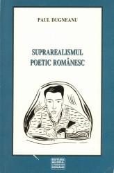 Paul Dugneanu - Suprarealismul poetic romanesc
