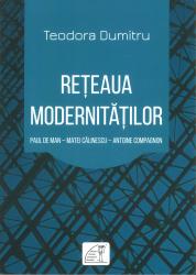 Teodora Dumitru - Reteaua modernitatilor