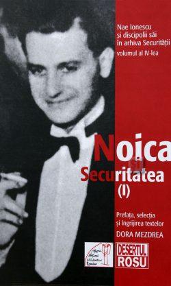 Dora Mezdrea Nae Ionescu discipoli Noica si securitatea 1