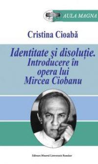 Cristina Cioaba identitate_si_disolutie