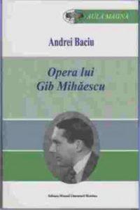 Andrei Baciu Opera lui Gib Mihaescu