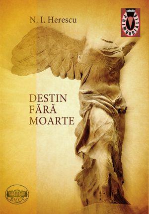 N. I. Herescu - Destin fără moarte