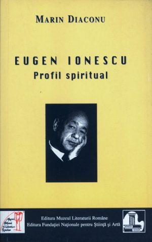 Marin Diaconu - Eugen Ionescu, profil spiritual