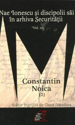 Dora Mezdrea nae-ionescu-si-discipolii-sai-n-arhiva-securitatii-vol-iv-2-constantin-noica-
