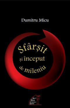 Dumitru Micu sfarsit_si_inceput_de_mileniu