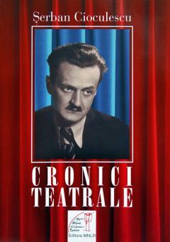 Serban Cioculescu Cronici teatrale